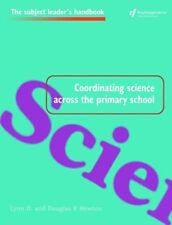 Coordinating Science Across the Primary School (Subject Leaders' Handbooks),Lyn