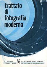 M. J. Langford TRATTATO DI FOTOGRAFIA MODERNA AD USO DELLE SCUOLE DI FOTOGRAFIA