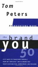 The Brand You 50 : Or : Fifty Ways to Transform Yourself from an Employee into