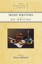 Irish Writers on Writing (The Writer's World)
