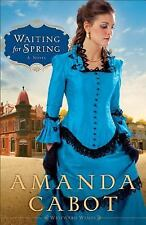 Westward Winds: Waiting for Spring : A Novel 2 by Amanda Cabot (2013, Paperback)