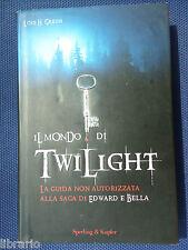 Il mondo di Twilight -La guida non autorizzata alla saga di Edward e Bella-
