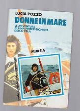 donne in mare - le avventure di una professionista della vela - lucia pozzo -