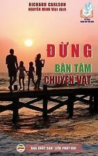 Dung Ban Tam Chuyen Vat : Mot Tram Loi Khuyen Giup Bao Ve Hanh Phuc Gia Dinh...