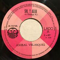 Hear Anibal Velasquez Sal Y Agua Soy Guajiro 45rpm Aries Mexico Colombia Cumbia