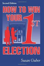 How To Win Your 1st Election by Susan Guber