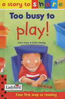 Too Busy to Play ! (Story to Share), Yates, Irene, Very Good Book