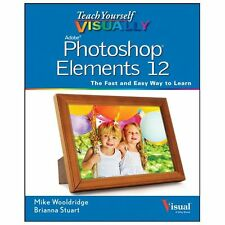 Teach Yourself VISUALLY Photoshop Elements 12 (Teach Yourself VISUALLY-ExLibrary