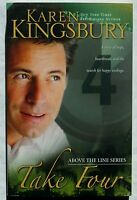 """NEW PAPERBACK BOOK """"TAKE FOUR"""" BY KAREN KINGSBURY: ABOVE THE LINE SERIES BOOK #4"""