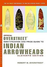 The Official Overstreet Identification and Price Guide to Indian Arrowheads 11th