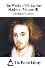 The Works of Christopher Marlowe - Volume III by Christopher Marlowe (2015,...