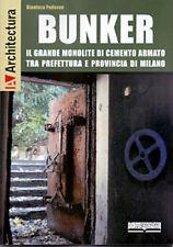 BUNKER Il grande monolite di cemento armato tra Prefettura e Prov. di Milano