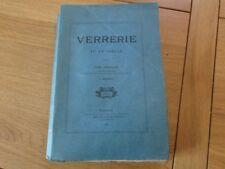 LA VERRERIE AU XXéme SIECLE JULES HENRIVAUX VERRIER DAUM GALLE CRISTALLERIE 1911