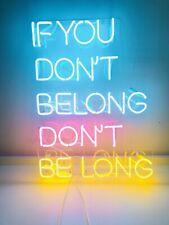 """New If You Don't Belong Don't Be Long Pub Poster Acrylic Neon Light Sign 24""""x22"""""""