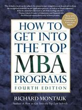 How To Get Into The Top Mba Programs 4e - Acceptable - Montauk, Richard -