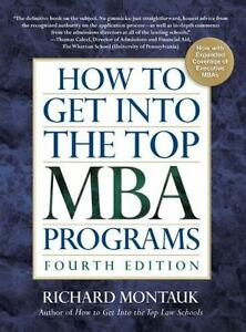How to Get into the Top MBA Programs by Richard, JD Montauk and Richard...