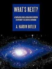 What's Next? : A Compilation Giving a Broad-Brush Overview of Æviternity, the...