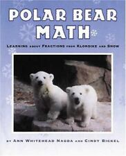Polar Bear Math: Learning About Fractions from Klondike and Snow [ Nagda, Ann Wh