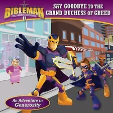 Bibleman: Say Goodbye to the Grand Duchess of Greed : An Adventure in...