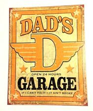 Dads Garage If I Cant Fix it It Aint Broke Sign New Collectible Metal 12 1/2x16
