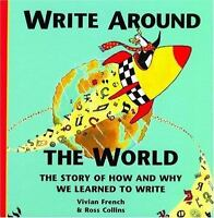 NEW Write Around the World Story of How and Why We Learned to Write Hardcover