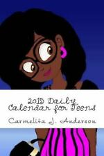 2015 Daily Calendar for Teens : Planner/Journal by Carmelita Anderson (2014,...