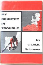 My Country in Trouble by Schreurs    Holland in WWII      Signed Copy