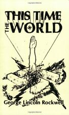 This Time the World - by George L. Rockwell