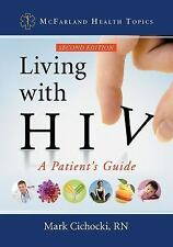 McFarland Health Topics: Living with HIV : A Patient's Guide, 2d Ed by Mark...