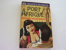 PORT AFRIQUE 1950   BERNARD VICTOR DRYER    SEXY EXOTIC COVER ART  VERY FINE-