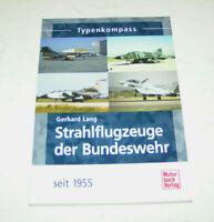 Strahlflugzeuge der Bundeswehr - Starfighter, Tornado, Phantom - Typenkompass