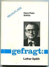 Hans Peter Schütz - gefragt: Lothar Späth