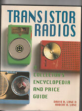 TRANSISTOR RADIOS. A Collector's Encyclopedia And Price Guide. By D. & R. Lane