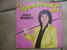 PATRICK HERNANDEZ 45 TOURS FRANCE Y'A TOUJOURS DES SA