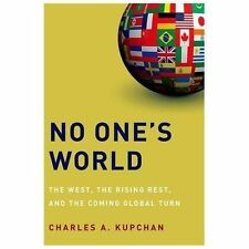 No One's World: The West, the Rising Rest, and the Coming Global Turn (Paperback