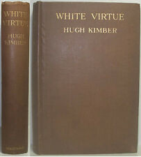 1929 WHITE VIRTUE A TALE OF EQUATORIAL AFRICA BY HUGH KIMBER AFRICAN ADVENTURE.