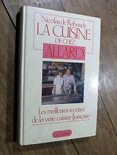 Nicolas de Rabaudy LA CUISINE DE CHEZ ALLARD Jean-Claude Lattès 1982