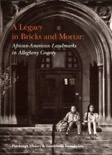 A legacy in bricks and mortar: African-American landmarks in Allegheny County