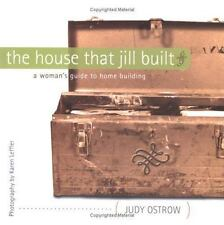 The House That Jill Built: A Woman's Guide to Home Building, Ostrow, Judy, Gibbs