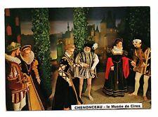 37 - cpsm - Musée de cire du château de CHENONCEAU  (C5013)