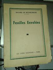 BAYARD DE ROCHECREUSE. Feuilles envolées. Les Livres Nouveaux.