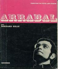 ARRABAL. BERNARD GILLE. SEGHERS THEATRE DE TOUS LES TEMPS. 1970