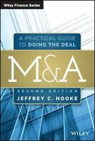 M&A: A Practical Guide to Doing the Deal (Wiley Finance) 2nd Edition by Jeffrey