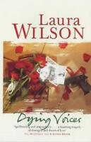 Dying Voices, Wilson, Laura | Paperback Book | Acceptable |