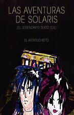 Las Aventuras de Solaris (el legendario sexto Sol) : El Antiguo Reto by Oscar...