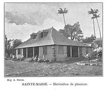 """ILE DE LA REUNION """" MAISON DE PLANTEUR SAINTE MARIE / CILAOS """" ILLUSTRATION 1906"""