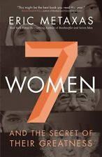 Seven Women: And the Secret of Their Greatness, Metaxas, Eric, Good Book