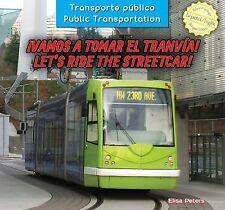 Vamos a Tomar El Tranv-A! / Let's Ride the Streetcar! (Transporte Pblico / Publ