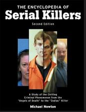 The Encyclopedia Of Serial Killers: By Michael Newton
