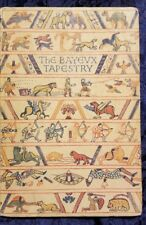 THE BAYEUX TAPESTRY*1949*RARE ~HARDCOPY~NORMAN INVASION  -ENGLISH HISTORY*VG+